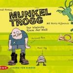 Janet Foxley: Munkel Trogg - der kleinste Riese der Welt.