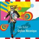 Felix Kubin: Orphée Mécanique