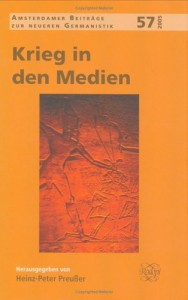 Krieg in den Medien hg. v. Heinz-Peter Preußer.