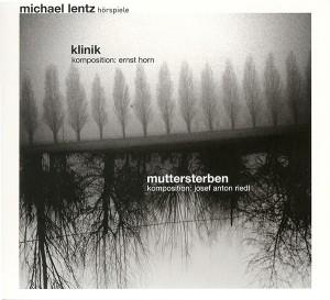 Michael Lentz: Klinik / Muttersterben