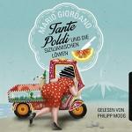 Mario Giordano: Tante Poldi und die sizilianischen Löwen